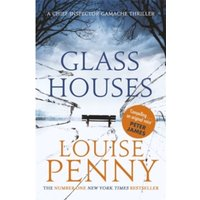 Glass Houses : A Chief Inspector Gamache Mystery, Book 13