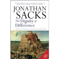 The Dignity of Difference : How to Avoid the Clash of Civilizations