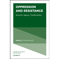 Oppression and Resistance : Structure, Agency, Transformation : 48