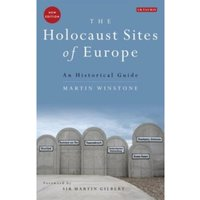 The Holocaust Sites of Europe : An Historical Guide