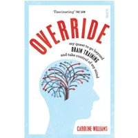 Override : my quest to go beyond brain training and take control of my mind