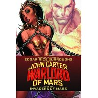 John Carter Warlord of Mars Volume 1 Invaders of Mars