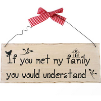 If You Met My Family Hanging Sign