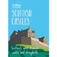 Scottish Castles : Scotland'S Most Dramatic Castles and Strongholds
