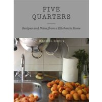 Five Quarters : Recipes and Notes from a Kitchen in Rome