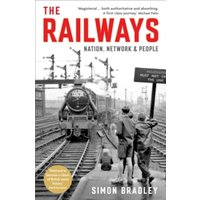 The Railways: Nation, Network and People by Simon Bradley (Paperback, 2016)