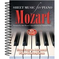 Wolfgang Amadeus Mozart: Sheet Music for Piano : From Easy to Advanced; Over 25 masterpieces