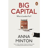 Big Capital : Who Is London For?