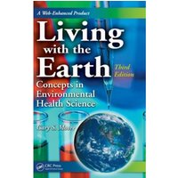 Living with the Earth : Concepts in Environmental Health Science