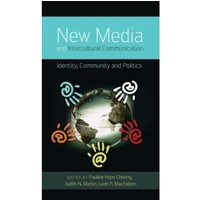 New Media and Intercultural Communication : Identity, Community and Politics : 13