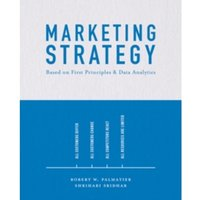 Marketing Strategy : Based on First Principles and Data Analytics