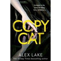Copycat : The Unputdownable New Thriller from the Bestselling Author of After Anna