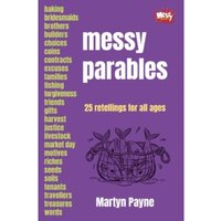 Messy Parables : 25 retellings for all ages