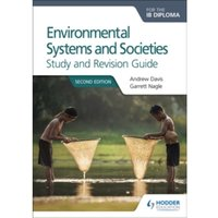 Environmental Systems and Societies for the IB Diploma Study and Revision Guide : Second edition