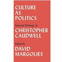 Culture as Politics : Selected Writings