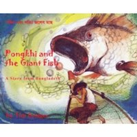 Pongkhi and the Giant Fish : A Story from Bangladesh
