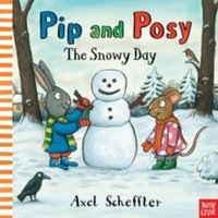 Pip and Posy: The Snowy Day