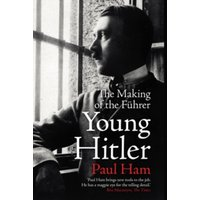 Young Hitler : The Making of the Fuhrer