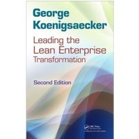 Leading the Lean Enterprise Transformation, Second Edition