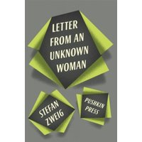 Letter from an Unknown Woman and Other Stories by Stefan Zweig (Paperback, 2013)