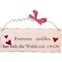 Only the Welsh can Cwtch Hanging Sign