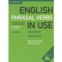 English Phrasal Verbs in Use Advanced Book with Answers : Vocabulary Reference and Practice