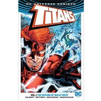 Titans Rebirth: Volume 1: The Return Of Wally West