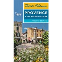 Rick Steves Provence & the French Riviera (12th Edition)