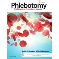 Phlebotomy : Worktext and Procedures Manual