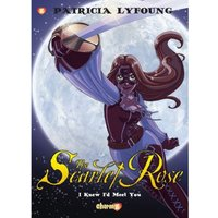 Scarlet Rose #1: I Knew I'd Meet You Hardcover