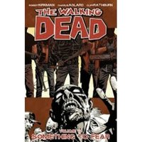 The Walking Dead Volume 17 - Something to Fear