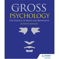 Psychology: The Science of Mind and Behaviour 7th Edition