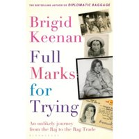 Full Marks for Trying : An unlikely journey from the Raj to the rag trade Hardcover