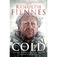 Cold : Extreme Adventures at the Lowest Temperatures on Earth