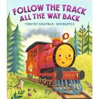 Follow the Track All the Way Back by Timothy Knapman (Hardback, 2017)