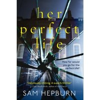 Her Perfect Life : A Gripping Debut Psychological Thriller with a Killer Twist