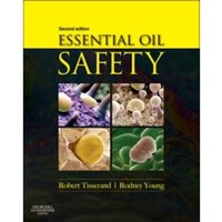 Essential Oil Safety : A Guide for Health Care Professionals-