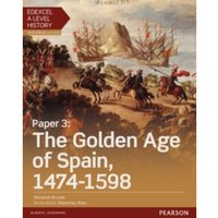 Edexcel A Level History, Paper 3: The Golden Age of Spain 1474-1598 Student Book + ActiveBook