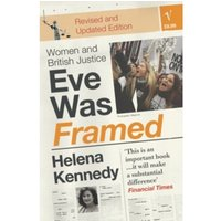 Eve Was Framed : Women and British Justice