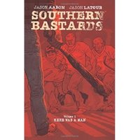 Southern Bastards Volume 1 Here Was a Man Paperback