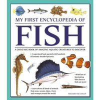 My First Encyclopedia of Fish: A Great Big Book of Amazing Aquatic Creatures to Discover by Richard McGinlay (Paperback,...