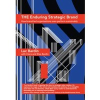 The Enduring Strategic Brand : How Brand-Led Organisations Over-Perform Sustainably