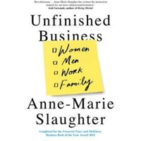 Unfinished Business: Women Men Work Family by Anne-Marie Slaughter (Paperback, 2016)