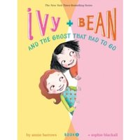 Ivy + Bean and the Ghost That Had to Go : 2