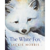 The White Fox by Jackie Morris (Paperback, 2017)