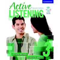 Active Listening 3 Student's Book with Self-study Audio CD by Dorolyn Smith, Steve Brown (Mixed media product, 2006)