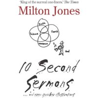 10 Second Sermons : ... and even quicker illustrations