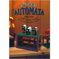 Paper Automata : Four Working Models to Cut Out and Glue Together