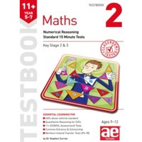 11+ Maths Year 5-7 Testbook 2 : Numerical Reasoning Standard 15 Minute Tests