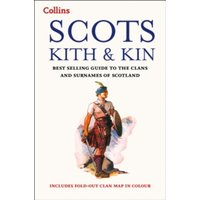 Collins Scots Kith and Kin : Bestselling Guide to the Clans and Surnames of Scotland